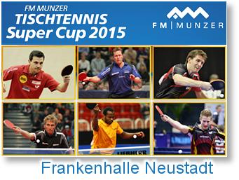 Tischtennis Super Cup 2015 Frankenhalle Neustadt